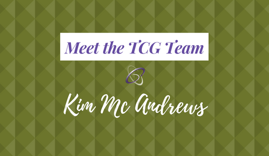 Meet the TCG Team - Kim Mc Andrews