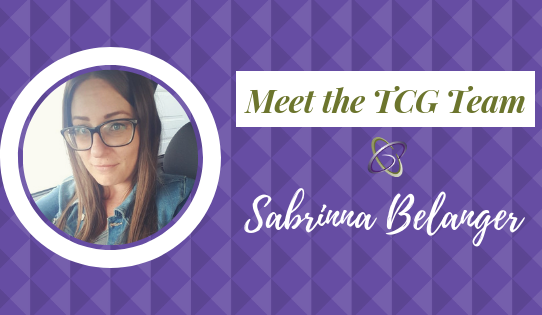 Meet the TCG Team Sabrinna Belanger